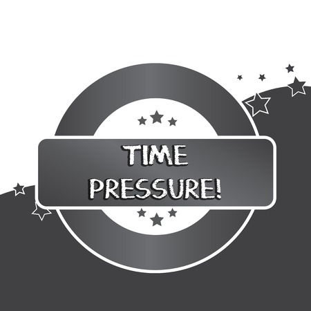 Writing note showing Time Pressure. Business concept for get things done in less time than is needed or desired Colored Round Shape Label Badge Stars Blank Rectangular Text Box Award 免版税图像