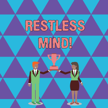 Conceptual hand writing showing Restless Mind. Concept meaning A demonstrating who overthinks Inability to remain at rest Uneasy Man and Woman Business Suit Holding Championship Trophy Cup