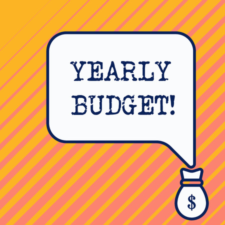 Word writing text Yearly Budget. Business photo showcasing A plan for a company s is expenditures for a fiscal year Bag pocket of thousand dollars money with big speaking bubble on its top Stock fotó - 123776289