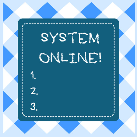 Text sign showing System Online. Business photo showcasing when a device can readily communicate with other devices Dashed Stipple Line Blank Square Colored Cutout Frame Bright Background