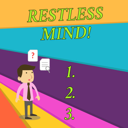 Handwriting text Restless Mind. Conceptual photo A demonstrating who overthinks Inability to remain at rest Uneasy Young Male Businessman Office Worker Standing Searching Problem Solution