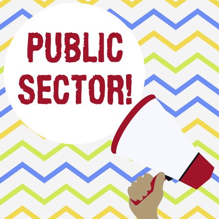 Conceptual hand writing showing Public Sector. Concept meaning the part of an economy that is controlled by the state Hand Holding Loudhailer Speech Text Balloon Announcement New