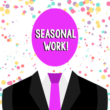 Word writing text Seasonal Work. Business photo showcasing Temporary employment which the workload occurs certain season Symbolic Drawing Emblematic Figure of Man Formal Suit Oval Faceless Head