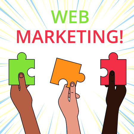 Conceptual hand writing showing Web Marketing. Concept meaning The process of using the Internet to market the business Three Colored Jigsaw Puzzle Pieces in Different People Hands