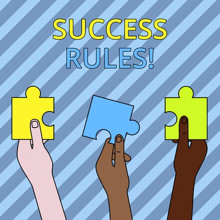 Text sign showing Success Rules. Business photo showcasing able to achieve all the goals that you have set for yourself Three Colored Empty Jigsaw Puzzle Pieces Held in Different People Hands