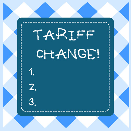 Text sign showing Tariff Change. Business photo showcasing Changes on tax imposed on imported goods and services Dashed Stipple Line Blank Square Colored Cutout Frame Bright Background