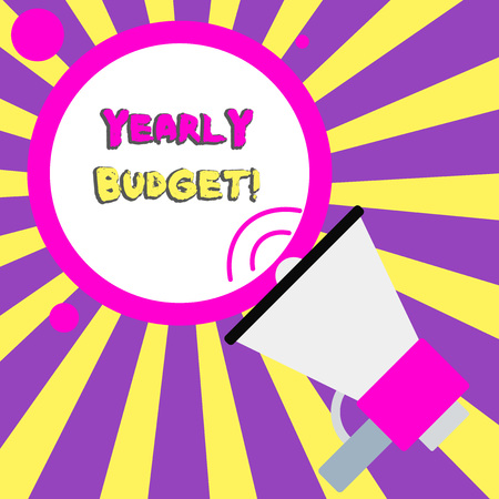 Conceptual hand writing showing Yearly Budget. Concept meaning A plan for a company s is expenditures for a fiscal year Speaking Trumpet Round Stroked Speech Text Balloon Announcement
