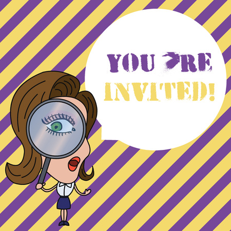 Writing note showing You Re Invited. Business concept for You are happily encouraged to attend and event or a party Woman Looking Trough Magnifying Glass Big Eye Blank Round Speech Bubble