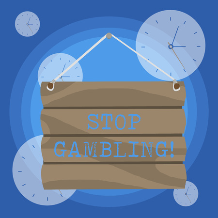 Conceptual hand writing showing Stop Gambling. Concept meaning stop the urge to gamble continuously despite harmful costs Hook Up Blank Sign Plate Wooden Signboard with Lope for Hang