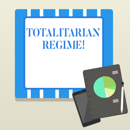Word writing text Totalitarian Regime. Business photo showcasing mode of government that prohibits opposition parties Layout Smartphone Off Ballpoint Pen RingBound Notepad Business Pie Chart