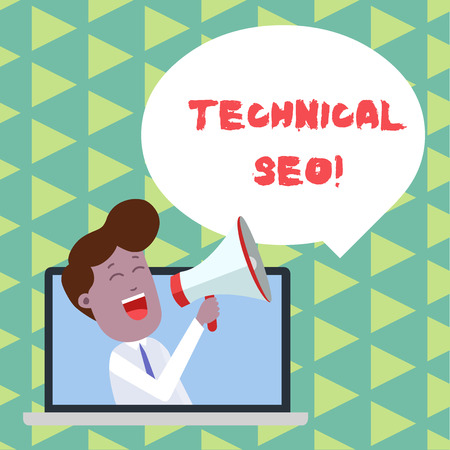 Word writing text Technical Seo. Business photo showcasing Optimization of website that doesn t involve the content part Man Speaking Through Laptop into Loudhailer Blank Speech Bubble Announce