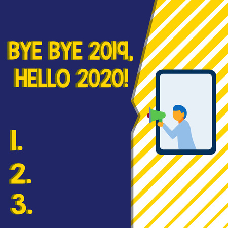 Writing note showing Bye Bye 2019 Hello 2020. Business concept for saying goodbye to last year and welcoming another good one Man stands in window hold loudspeaker speaking trumpet without listener