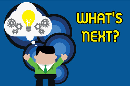 Text sign showing What S Next Question. Business photo text asking demonstrating about his coming actions or behaviors Standing man suit hands up imaginary bubble light bulb gears working together