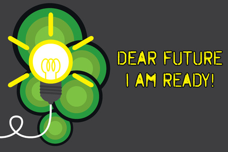 Text sign showing Dear Future I Am Ready. Business photo showcasing suitable state for action or situation being fully prepared Big idea light bulb. Successful turning idea invention innovation. Startup Stock Photo