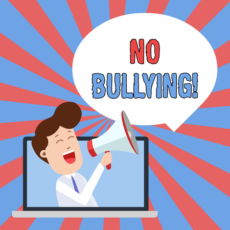 Writing note showing No Bullying. Business concept for stop aggressive behavior among children power imbalance Man Speaking Through Laptop into Loudhailer Bubble Announce
