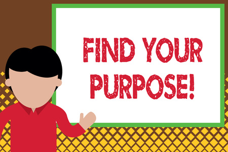 Handwriting text Find Your Purpose. Conceptual photo reason for something is done or for which still exists Young man standing in front whiteboard pointing to project. photo Art
