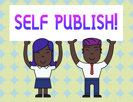 Conceptual hand writing showing Self Publish. Concept meaning writer publish piece of ones work independently at own expense Two Smiling People Holding Poster Board Overhead with Hands