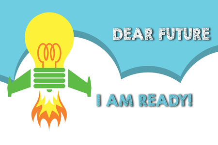 Text sign showing Dear Future I Am Ready. Business photo showcasing suitable state for action or situation being fully prepared Top view launching bulb rocket fire base. Starting new project. Fuel idea Stock Photo