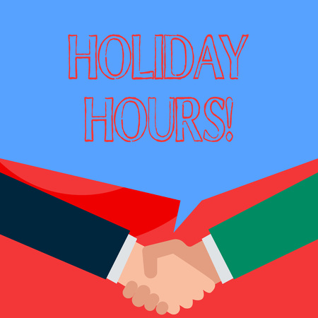 Writing note showing Holiday Hours. Business concept for Overtime work on for employees under flexible work schedules Two men hands shaking showing a deal sharing speech bubble