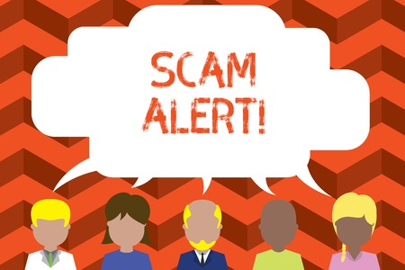 Word writing text Scam Alert. Business photo showcasing fraudulently obtain money from victim by persuading him Five different races persons sharing blank speech bubble. People talking Stock Photo - 124018421
