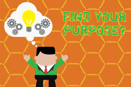Word writing text Find Your Purpose question. Business photo showcasing reason for something is done or for which exists Standing man suit hands up imaginary bubble light bulb gears working together