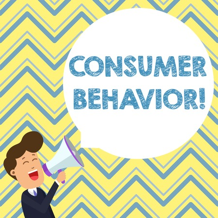 Conceptual hand writing showing Consumer Behavior. Concept meaning study of how individual customers interacts with the brand Young Man Shouting in Megaphone Floating Round Speech Bubble
