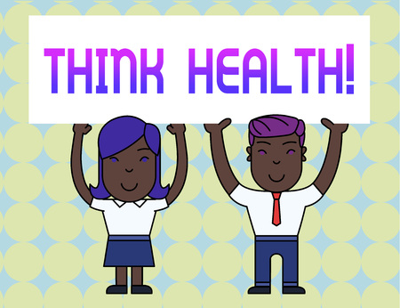 Conceptual hand writing showing Think Health. Concept meaning state of complete physical mental and social well being Two Smiling People Holding Poster Board Overhead with Hands
