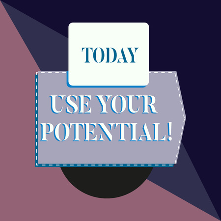 Conceptual hand writing showing Use Your Potential. Concept meaning achieve as much natural ability makes possible Banner rectangle square above semicircle Geometrical background