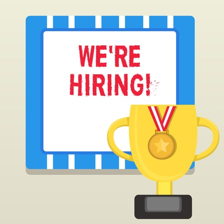 Word writing text We Re Hiring. Business photo showcasing recently employ someone or pay someone to do particular job Trophy Cup on Pedestal with Plaque Decorated by Medal with Striped Ribbon