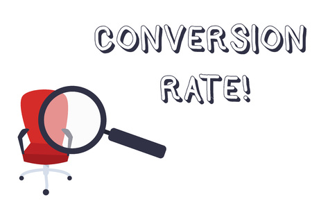 Conceptual hand writing showing Conversion Rate. Concept meaning number of visitors to a website that meet the desired goal Magnifying Glass Directed at Red Swivel Chair with Arm Rests