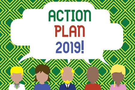 Writing note showing Action Plan 2019. Business concept for proposed strategy or course of actions for current year Five different persons sharing speech bubble People talking