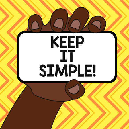 Text sign showing Keep It Simple. Business photo text ask something easy understand not go into too much detail Closeup of Smartphone Device Held in Hand with Blank Screen and Text Space