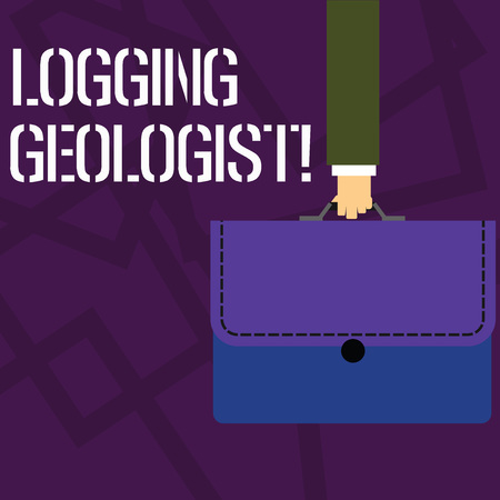 Text sign showing Logging Geologist. Business photo showcasing Layout and execution of definition diamond drill programs Businessman Hand Carrying Colorful Briefcase Portfolio with Stitch Applique