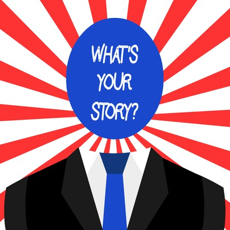 Handwriting text What S Your Story Question. Conceptual photo asking demonstrating about his past life actions career or events Symbolic Drawing Emblematic Figure of Man Formal Suit Oval Faceless Head