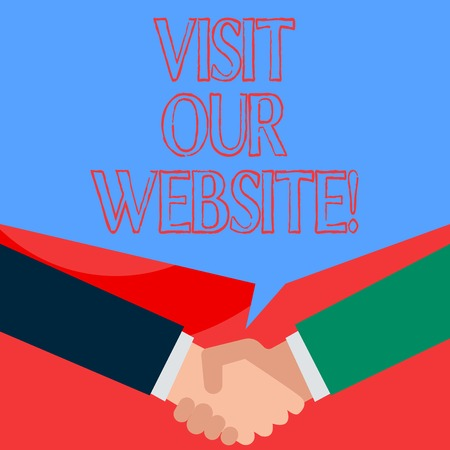 Writing note showing Visit Our Website. Business concept for visitor who arrives at web site and proceeds to browse Two men hands shaking showing a deal sharing speech bubble