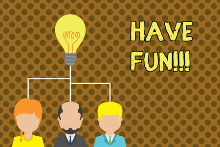Text sign showing Have Fun. Business photo text wish somebody good and enjoyable time when they do something Group three executive persons sharing idea icon. Startup team meeting Stock Photo