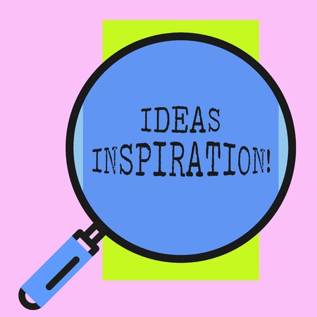 Conceptual hand writing showing Ideas Inspiration. Concept meaning feeling of enthusiasm you get from someone or something Round magnifying glass with iron handle frame to look bigger