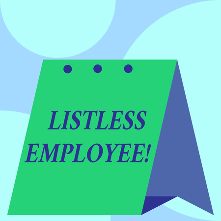 Text sign showing Listless Employee. Business photo showcasing an employee who having no energy and enthusiasm to work Open big standing calendar Desk monthly planner Geometrical background