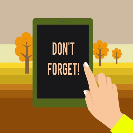Text sign showing Don T Forget. Business photo showcasing used to remind someone about important fact or detail Female Hand with White Polished Nails Pointing Finger Tablet Screen Off