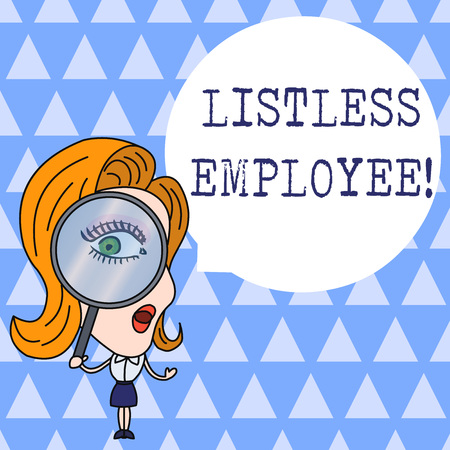 Text sign showing Listless Employee. Business photo showcasing an employee who having no energy and enthusiasm to work Woman Looking Trough Magnifying Glass Big Eye Blank Round Speech Bubble Stok Fotoğraf