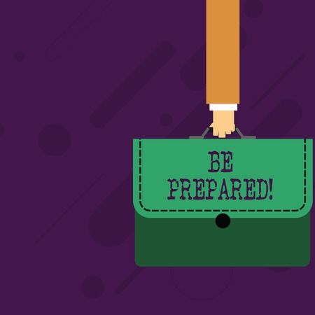Word writing text Be Prepared. Business photo showcasing try be always ready to do or deal with something Businessman Hand Carrying Colorful Briefcase Portfolio with Stitch Applique