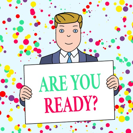 Text sign showing Are You Ready Question. Business photo showcasing used telling someone start something when feel prepared Smiling Man Holding Formal Suit Big Blank Poster Board in Front of Himself