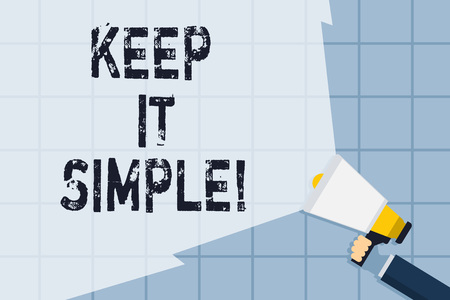 Conceptual hand writing showing Keep It Simple. Concept meaning ask something easy understand not go into too much detail Hand Holding Megaphone with Wide Beam Extending the Volume