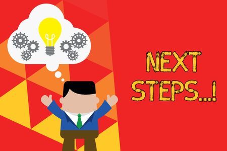 Word writing text Next Steps. Business photo showcasing something you do after you have finished doing first one Standing man suit hands up imaginary bubble light bulb gears working together Stock Photo