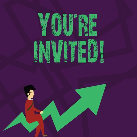 Text sign showing You Re Invited. Business photo text make a polite friendly request to someone go somewhere Businessman with Eyeglasses Riding Crooked Color Arrow Pointing Going Up