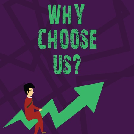 Text sign showing Why Choose Us Question. Business photo text list of advantages and disadvantages to select product service Businessman with Eyeglasses Riding Crooked Color Arrow Pointing Going Up