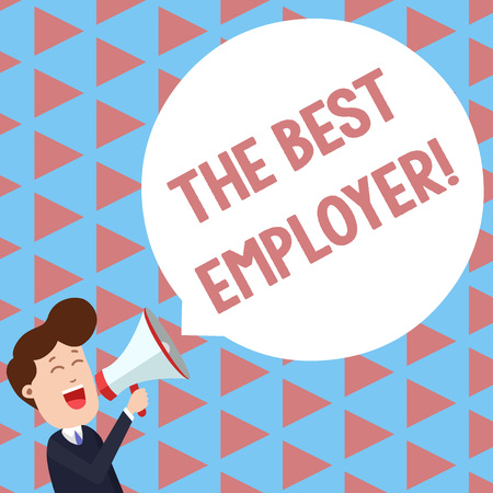 Writing note showing The Best Employer. Business concept for created workplace showing feel heard and empowered Young Man Shouting in Megaphone Floating Round Speech Bubble