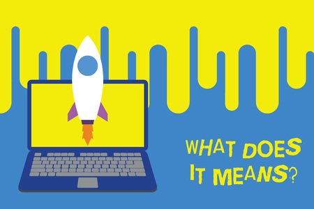 Word writing text What Does It Means question. Business photo showcasing asking meaning something said and do not understand Launching rocket up laptop . Startup project. Developing goal objectives Stock Photo