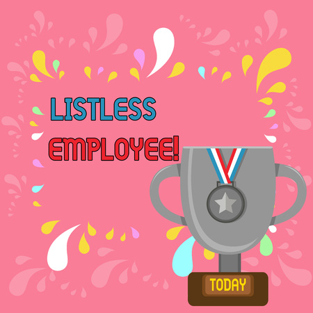Word writing text Listless Employee. Business photo showcasing an employee who having no energy and enthusiasm to work Trophy Cup on Pedestal with Plaque Decorated by Medal with Striped Ribbon Foto de archivo