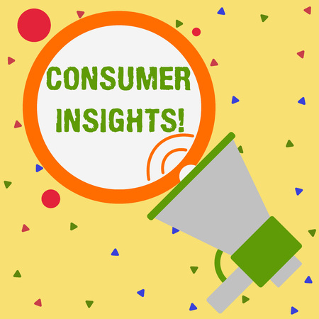 Conceptual hand writing showing Consumer Insights. Concept meaning understanding customers based on their buying behavior Speaking Trumpet Round Stroked Speech Balloon Announcement